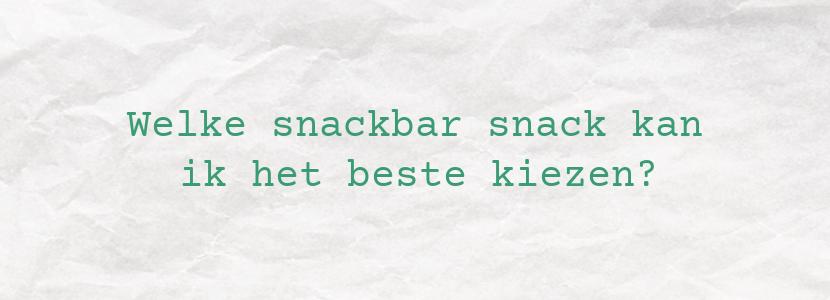 Welke snackbar snack kan ik het beste kiezen?