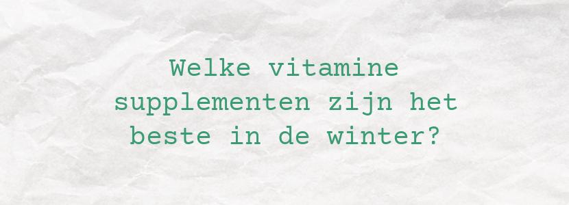 Welke vitamine supplementen zijn het beste in de winter?