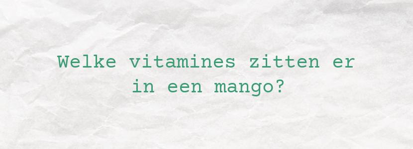 Welke vitamines zitten er in een mango?