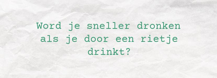 Word je sneller dronken als je door een rietje drinkt?