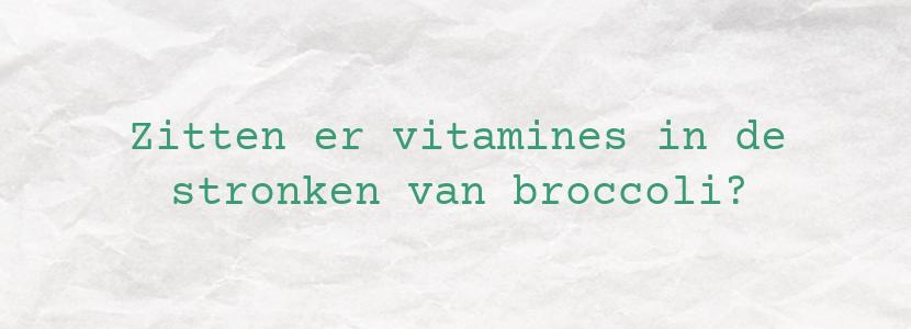 Zitten er vitamines in de stronken van broccoli?